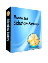 ThunderSoft Slideshow Factory 3.5.8 Giveaway
