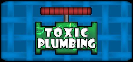 TOXIC PLUMBING Giveaway