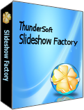 ThunderSoft Slideshow Factory 5.0.0.0 Giveaway